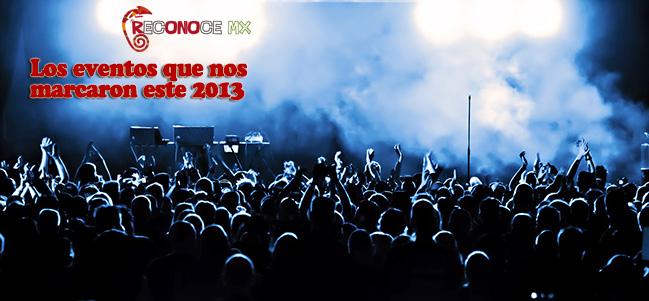 Los eventos que nos marcaron este 2013.