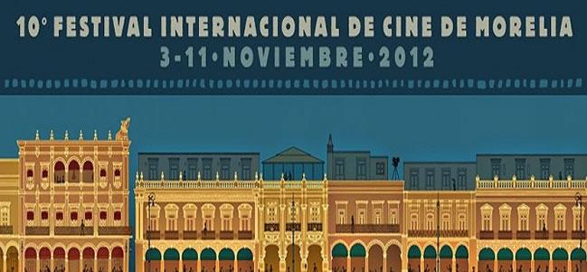 Festival Internacional de Cine de Morelia 2012