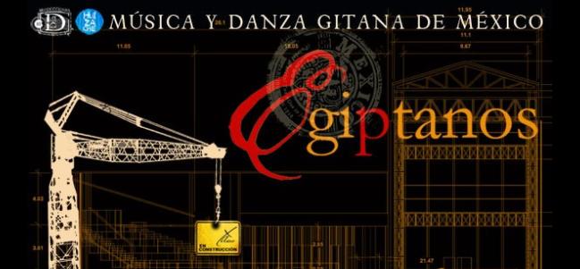 Egiptanos: Música y danza gitana de México.
