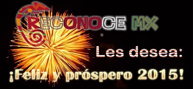 Reconoce MX les desea: ¡Feliz y próspero 2015!