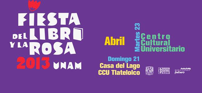 Fiesta del libro y la rosa 2013 en la UNAM, combinación perfecta para la inspiración.