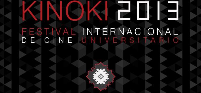 Festival Internacional de Cine Universitario KINOKI 2013.