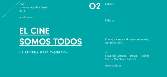 Riviera Maya Film Festival anuncia la apertura de sus convocatorias 2013.
