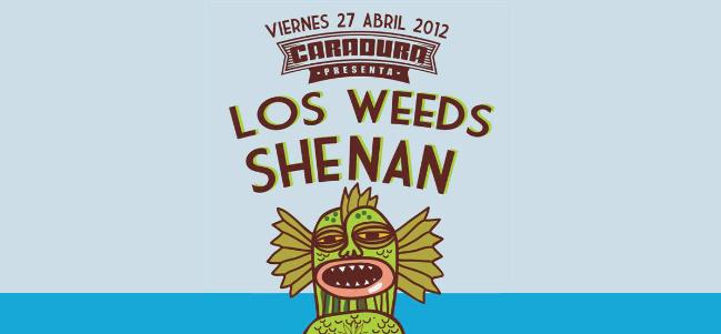 Shenan y Los Weeds en Caradura.