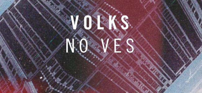 Lunes musical: 'No ves', de Volks.